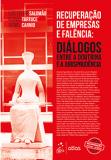 Diálogos entre a doutrina e a jurisprudência. Volume 3. Recuperação de Empresas e Falência.
