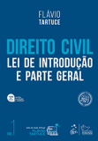 Direito Civil. Volume 1. Lei de Introdução e Parte Geral