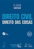 Direito Civil. Volume 4. Direito das Coisas