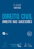 Direito Civil. Volume 6. Direito das Sucessões.
