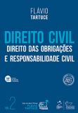 Direito Civil. Volume 2. Teoria Geral das Obrigações e Responsabilidade Civil